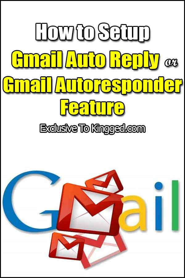how to setup gmail auto reply or gmail autoresponder feature