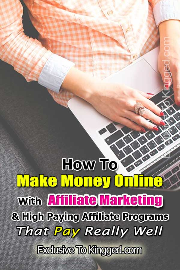 how to make money online with affiliate marketing high paying affiliate programs