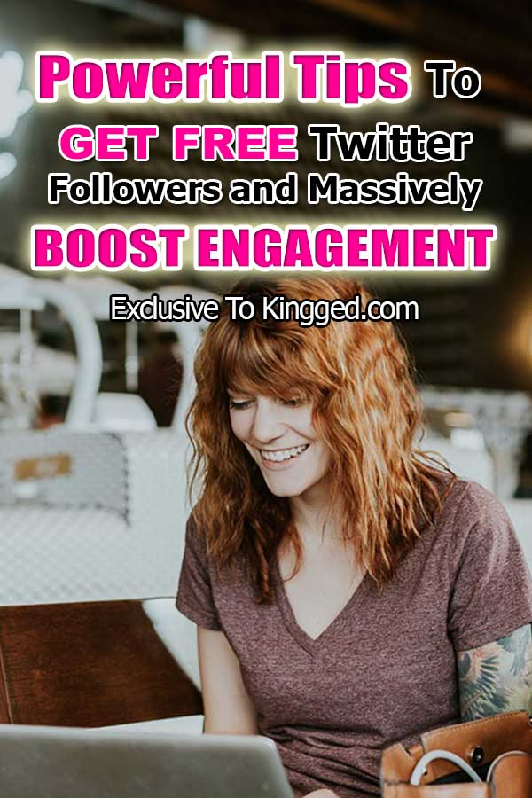 12 Powerful Tips For Getting Free Twitter Followers to Boost