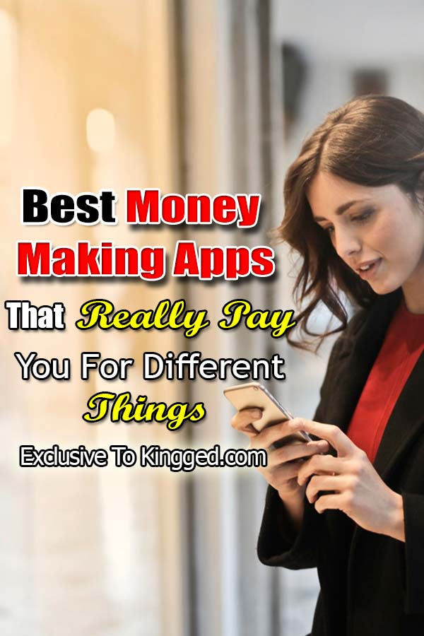 25 Best Money Making Apps That Really Pay You For Different