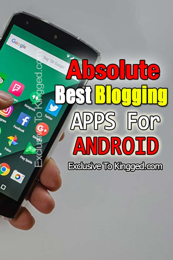 Absolute Best Blogging Apps For Android
